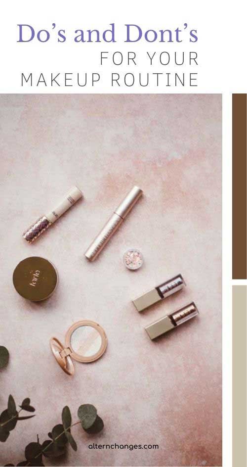 Do's and Dont's for Your Makeup Routine