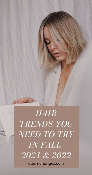 7 Hair Trends You Need to Try in Fall 2021 & 2022