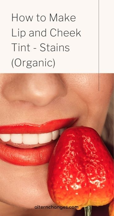 How to Make Lip and Cheek Tint - Stains (Organic)